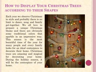 How to Display Your Christmas Trees according to their Shapes