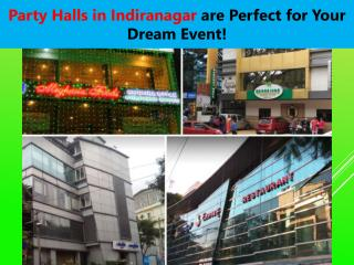 Party Halls in Indiranagar are Perfect for Your Dream Event!