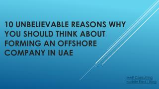 10 Unbelievable Reasons Why You Should Think About Forming An Offshore Company In UAE