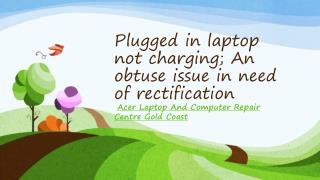 Plugged in laptop not charging; An obtuse issue in need of rectification