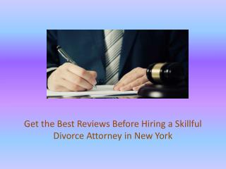 Get Best Reviews before Hiring a Skillful Divorce Attorney in New York