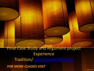 Final Case Study and Argument project Experience Tradition/tutorialoutletdotcom