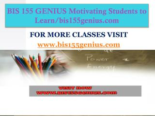 BIS 155 GENIUS Motivating Students to Learn/bis155genius.com