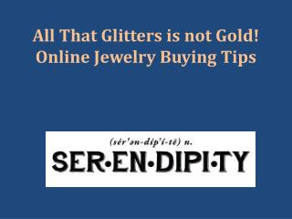 All That Glitters is not Gold! Online Jewelry Buying Tips
