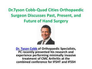 Dr.Tyson Cobb-Quad Cities Orthopaedic Surgeon Discusses Past, Present, and Future of Hand Surgery