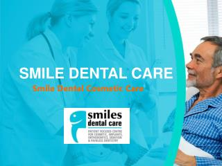 Smile Dental Care Cosmetic Treatment