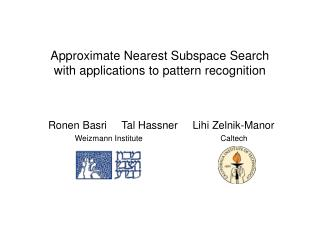 Approximate Nearest Subspace Search with applications to pattern recognition