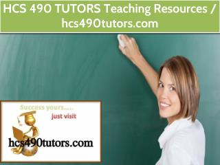 HCS 490 TUTORS Teaching Resources / hcs490tutors.com