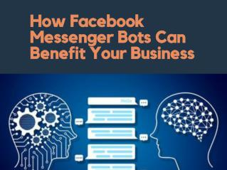 How Facebook Messenger Bots Can Benefit Your Business