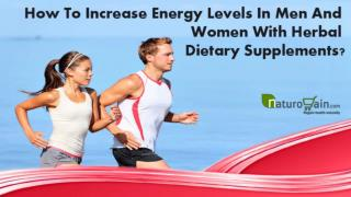 How To Increase Energy Levels In Men And Women With Herbal Dietary Supplements?