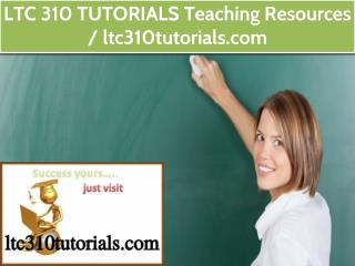 LTC 310 TUTORIALS Teaching Resources / ltc310tutorials.com