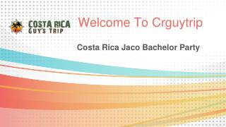 Costa Rica Jaco Bachelor Party Will Help You To Refress Your Mood