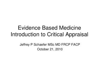 Evidence Based Medicine Introduction to Critical Appraisal
