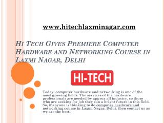Hi Tech Gives Premiere Computer Hardware and Networking Course in Laxmi Nagar, Delhi