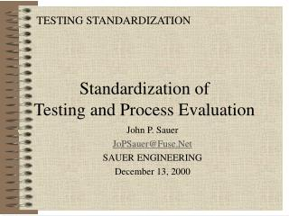 Standardization of  Testing and Process Evaluation