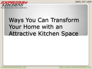 Ways You Can Transform Your Home with an Attractive Kitchen Space