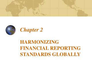 HARMONIZING FINANCIAL REPORTING STANDARDS GLOBALLY