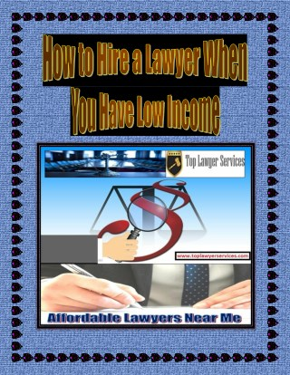 How to Hire a Lawyer When You Have Low Income