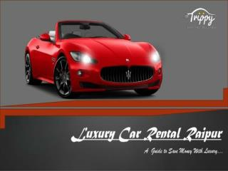 Trippy Car - Car Rental Services in Raipur Chhattisgarh