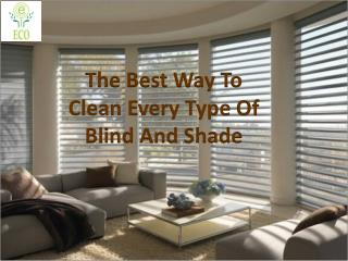 The Best Way To Clean Every Type Of Blind And Shade