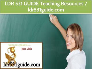 LDR 531 GUIDE Teaching Resources / ldr531guide.com