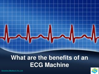 What Are the Benefits of an ECG Machine