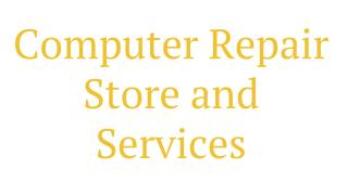 Computer Repair Store and Services