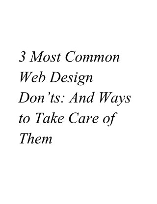 3 ​​Most ​​Common Web ​​Design Don'ts:​​ And​​ Ways to ​​Take ​​Care​​of Them