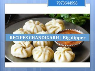 Recipes Chandigarh –Big dipper