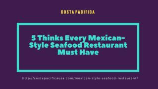 5 Thinks Every Mexican-Style Seafood Restaurant Must Have