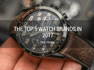 The Top 5 Watch Brands In 2017