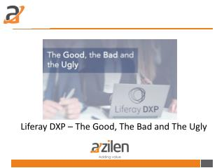 Liferay DXP – The Good, The Bad and The Ugly
