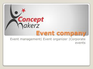 *Event management company |event management| event organizer |corporate events