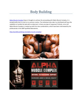 http://worldmuscleking.com/alpha-muscle-complex/