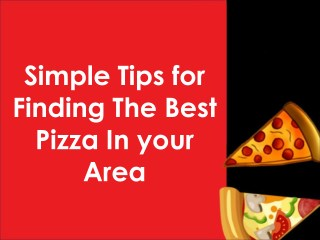 Simple Tips for Finding The Best Pizza In your Area