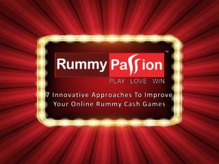 7 Innovative Approaches To Improve Your Online Rummy Cash Games