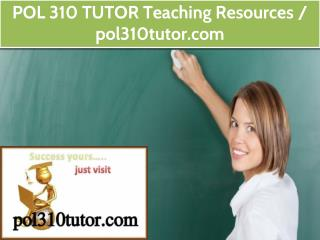 POL 310 TUTOR Teaching Resources / pol310tutor.com