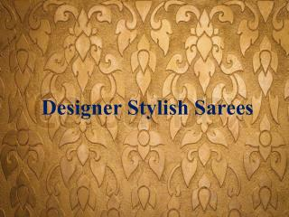 Designer Stylish Sarees