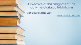 Objective of this assignment This activity/tutorialoutletdotcom