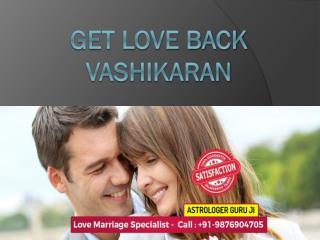 Get love back vashikaran,  91-9876904705