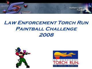 Law Enforcement Torch Run Paintball Challenge 2008
