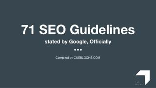 71 Google-Ordained SEO Guidelines You May Have Overlooked