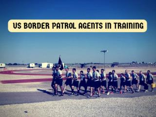 Training the Next Generation of Border Patrol Agents