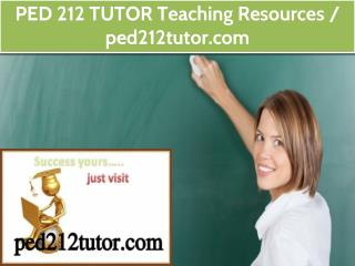 PED 212 TUTOR Teaching Resources / ped212tutor.com