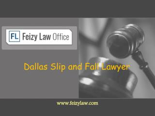 Slip and Fall Lawyer in Dallas - Feizylaw.com