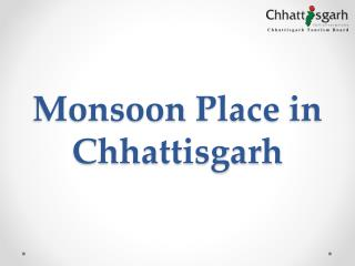 Monsoon place in Chhattisgarh
