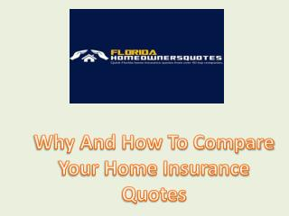 Why And How To Compare Your Home Insurance Quotes