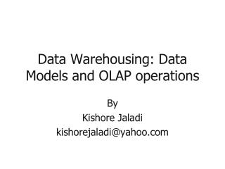 Data Warehousing: Data Models and OLAP operations