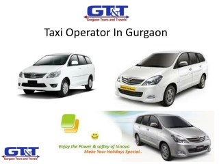 Taxi Operator In Gurgaon- Gurgaon Tours and Travels @ 9999666639