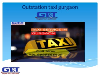 Outstation taxi gurgaon- gurgaon tours and travels@9999666639